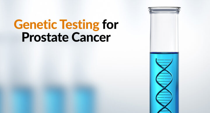 Genetic Testing for Prostate Cancer